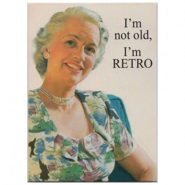 Magnet - I´m not old, I´m RETRO